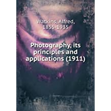 Photography, its principles and applications (1911)