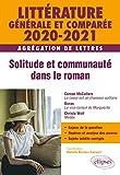 Littérature générale et comparée - Solitude et communauté dans le roman - Agrégation de Lettres 2020-2021