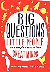Big Questions from Little People: And Simple Answers from Great Minds