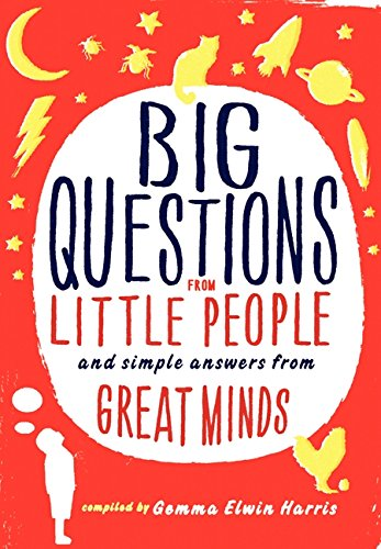 Big Questions from Little People...: And Simple Answers from Great Minds por Gemma Elwin Harris