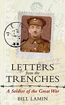 Letters from the Trenches: A Soldier of the Great War von [Lamin, Bill]