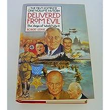 Delivered from Evil: Saga of World War Two