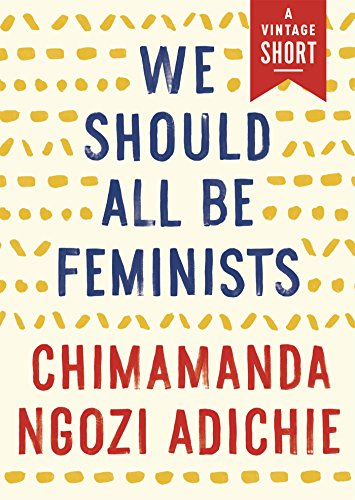 We Should All Be Feminists (Kindle Single) (A Vintage Short) (English Edition) por Chimamanda Ngozi Adichie