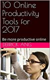 10 Online Productivity Tools for 2017: Be more productive online