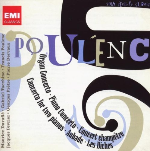 Poulenc: Organ Concerto, Piano Concerto, Concert Champetre, Concerto for Two Pianos, Aubade, Les Biches by Maurice Durufle, Gabriel Tacchino, Jacques Fevrier, George Pretre, Pierre Dervau (2009) Audio CD - Organ Poulenc Concerto