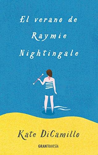 El verano de Raymie Nightingale (Versión Hispanoamericana) (Ficción Juvenil)