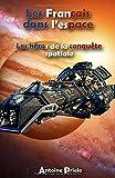 Les Français dans l'espace: Les héros de la conquête
