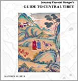 Jamyang Khyentsé Wangpo's Guide to Central Tibet