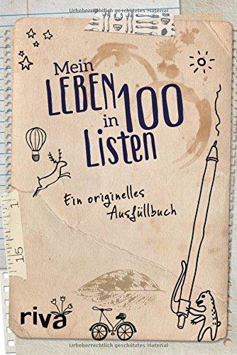 Preisvergleich Produktbild Mein Leben in 100 Listen: Ein originelles Ausfüllbuch