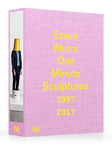 Erwin Wurm: One Minute Sculptures 1997-2017 -
