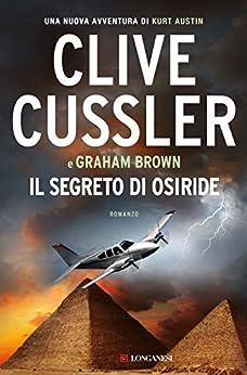 Il segreto di Osiride: NUMA files - Le avventure di Kurt Austin e Joe Zavala di [Cussler, Clive, Brown, Graham]