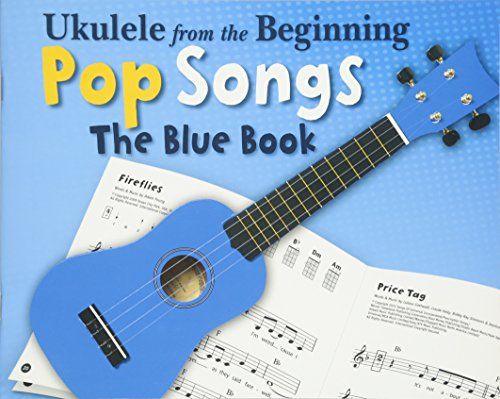 Ukulele from the Beginning - Pop Songs: The Blue Book por Hal Leonard Publishing Corporation