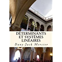 D?terminants et syst?mes lin?aires (Dossiers math?matiques) (Volume 5) (French Edition) by Dany-Jack Mercier (2013-11-23)