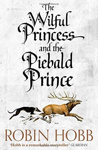 The Wilful Princess and the Piebald Prince por Robin Hobb
