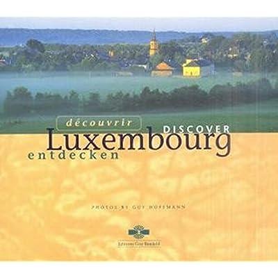 Discover Luxemburg Luxemburg Entdecken Dt Franz Engl Pdf Epub Silvesterzden
