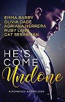He's Come Undone: A Romance Anthology (English Edition)
