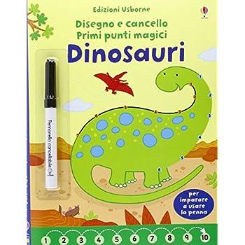Dinosauri. Disegno E Cancello. Primi Punti Magici. Ediz. Illustrata. Con Gadget