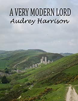 A Very Modern Lord - A Contemporary (Modern) Romance by [Harrison, Audrey]
