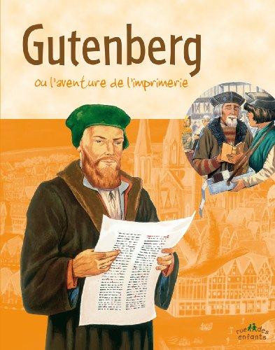 Gutenberg : Ou l'aventure de l'imprimerie