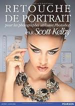 Retouche de portrait - Pour les photographes utilisant Photoshop de Scott Kelby