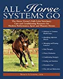 All Horse Systems Go: The Horse Owner's Full-Color Veterinary Care and Conditioning R...