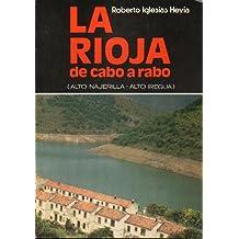 LA RIOJA DE CABO A RABO. Vol. I. ALTO NAJERILLA / ALTO IREGUA. Fotografías de Pablo Herce. 1ª edición.