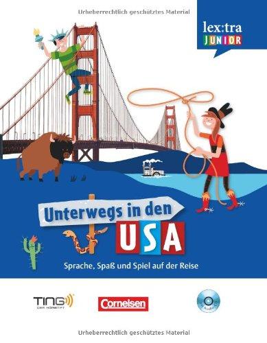 Lextra junior - Englisch - Unterwegs in den USA: Selbstlernbuch mit Hör-CD: Sprach-/Reiseführer für Kinder - TING-fähig