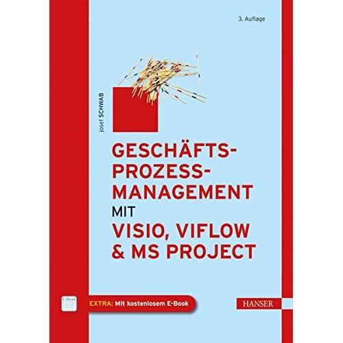 Geschäftsprozessmanagement mit Visio, ViFlow und MS Project : Mit kostenlosem E-Book