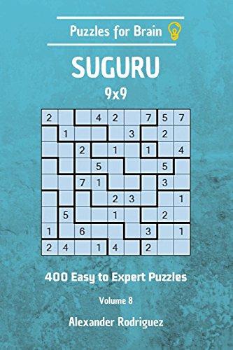 Puzzles for Brain Suguru - 400 Easy to Expert 9x9 vol. 8: Volume 8 por Alexander Rodriguez