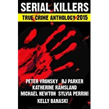 2015 Serial Killers True Crime Anthology, Volume II (Annual True Crime Anthology) (Volume 2) by Peter Vronsky (2014-12-15)