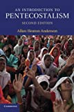 An Introduction to Pentecostalism: Global Charismatic Christianity (Introduction to Religion) 2nd edition by Anderson, Allan Heaton (2013) Paperback