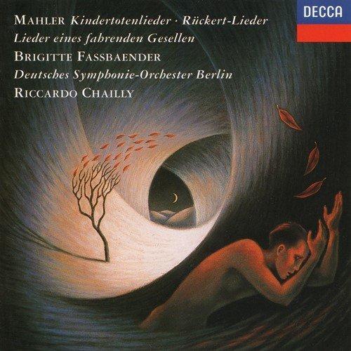 Mahler : Kindertotenlieder ; Rückert Lieder ; Lieder eines fahrenden Gesellen