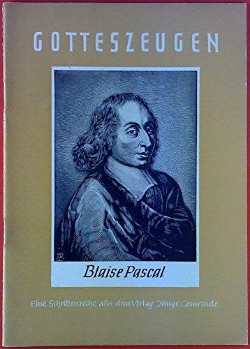Gotteszeugen. Eine Schriftenreihe für Jugend und Gemeinde. Heft 26. Blaise Pascal. Das Genie, das die Wahrheit suchte - und Gott fand.