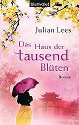 Das Haus der tausend Blüten: Roman (German Edition)