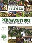 Permaculture - Guérir la terre, nourrir les hommes