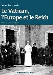 Le Vatican, l'Europe et le Reich - 2e éd. - De la Première Guerre mondiale à la guerre froide