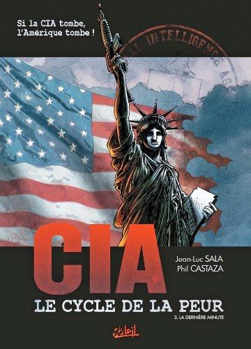 CIA Le cycle de la peur T03: La dernière minute