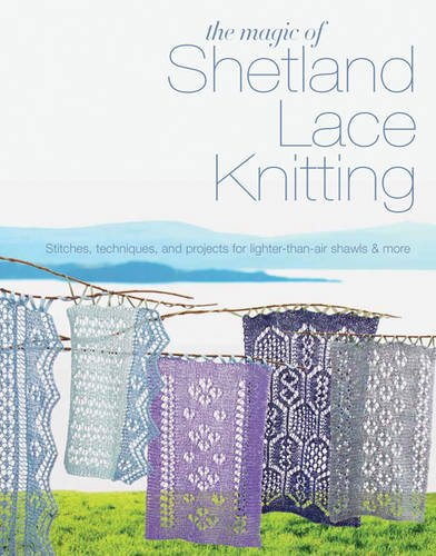 The Magic of Shetland Lace Knitting Cover Image