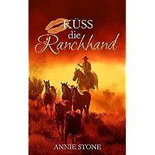 Küss die Ranchhand (Cowboys 3)