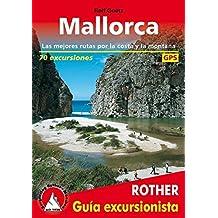 Mallorca: Las mejores rutas por costa y montana - 65 excursiones. GPS (Rother Guía excursionista)