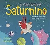 Best La creatividad para niños de 1 año Libros - El viaje cósmico de Saturnino (Pequeños creativos) Review