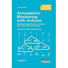 [(Atmospheric Monitoring with Arduino: Building Simple Devices to Collect Data About the Environment)] [Author: Patrick Di Justo] published on (December, 2012)