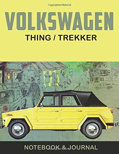 Volkswagen Thing / Trekker Notebook & Journal: VW type 181 appreciation gift for auto enthusiasts