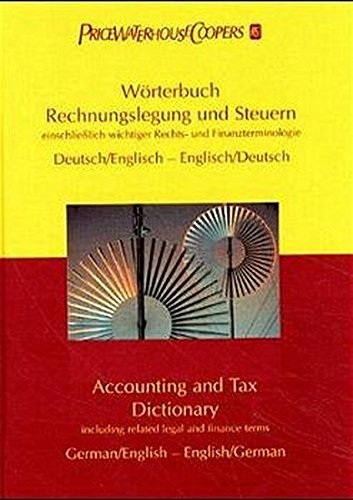 Wörterbuch Rechnungslegung und Steuern. Accounting and Tax Dictionary. Einschließlich wichtiger Rechts- und Finanzterminologie. (hrsg. von PricewaterhouseCoopers) Alt Englisch-wörterbuch