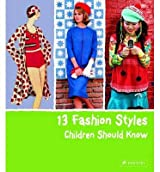 [(13 Fashion Styles Children Should Know)] [ By (author) Simone Werle ] [August, 2013]