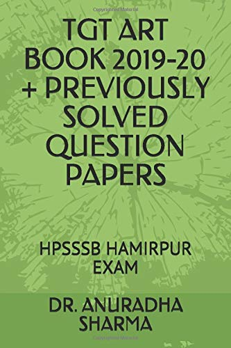 TGT ART BOOK 2019-20 + PREVIOUSLY SOLVED QUESTION PAPERS: HPSSSB HAMIRPUR EXAM