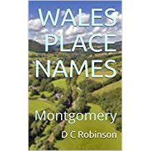 WALES PLACE NAMES: Montgomery (English Edition)