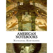 American Notebooks by Nathaniel Hawthorne (2015-12-11)