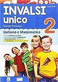 INVALSI unico. Italiano e matematica. Per la Scuola elementare: 2