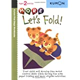 More Let's Fold! (Kumon First Steps Workbooks)